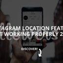 Instagram Location Feature Not Working Properly (Updated – 2019)
