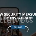 New Security Measures by Instagram (Updated – 2019)