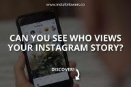 Can You See Who Views Your Instagram Story? Find Out!