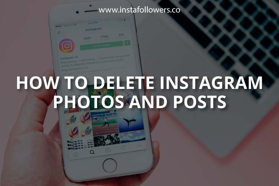 How to Delete Instagram Photos and Posts (2021)