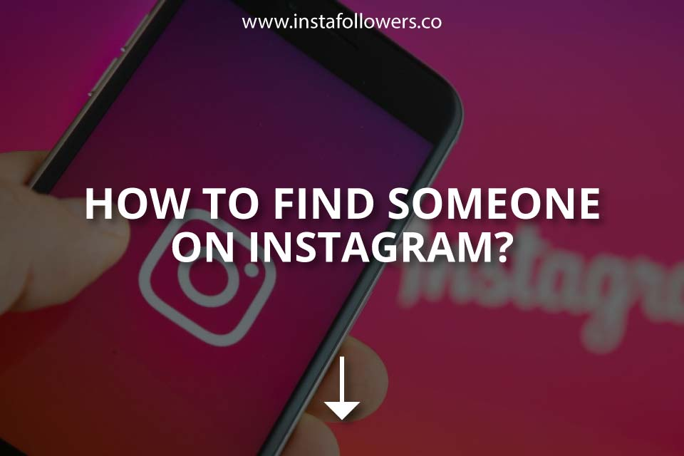 How to Find Someone on Instagram? (Updated – 2021)