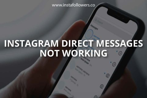 Instagram Direct Messages (DMs) Not Working? (Solved – 2021)