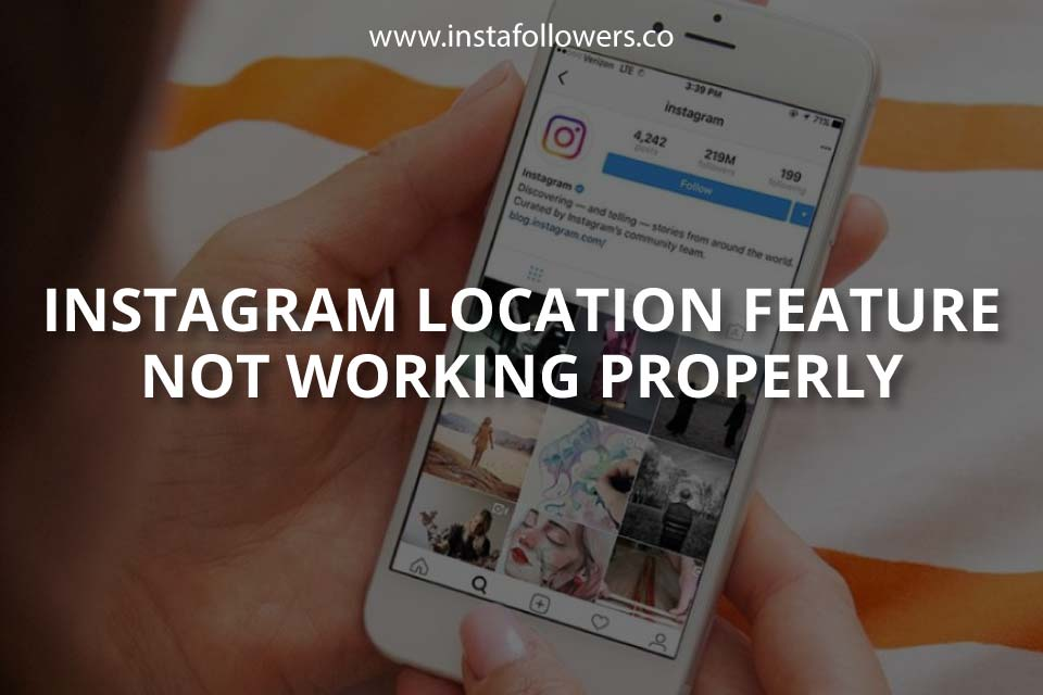 Instagram Location Feature Not Working Properly