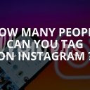 How Many People Can You Tag on Instagram? (2019)