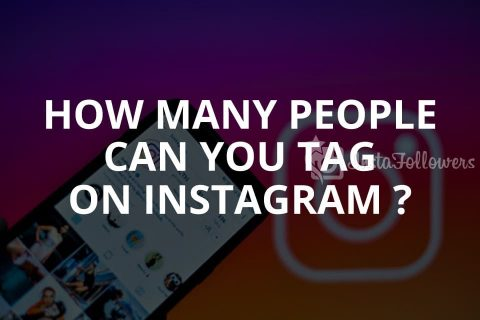 How Many People Can You Tag on Instagram? (2020)