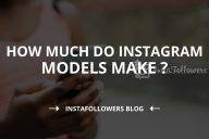 How Much do Instagram Models Make? (2020)