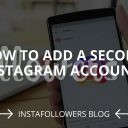 How to Add a Second Instagram Account?