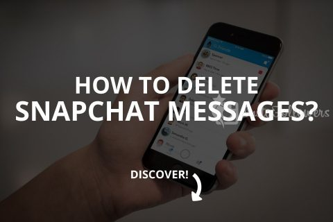 How to Delete Snapchat Messages? (2020)