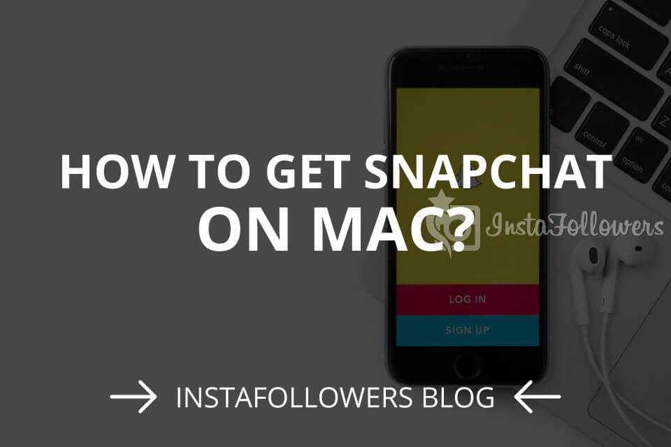 How to Get Snapchat on Mac? (2020)