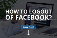 How to Logout of Facebook?