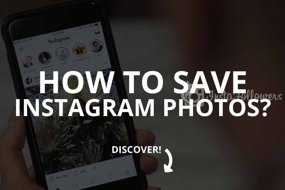 How to Save Instagram Photos for Free? (Updated – 2019)