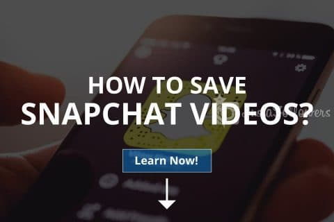 How to Save Snapchat Videos (2021)