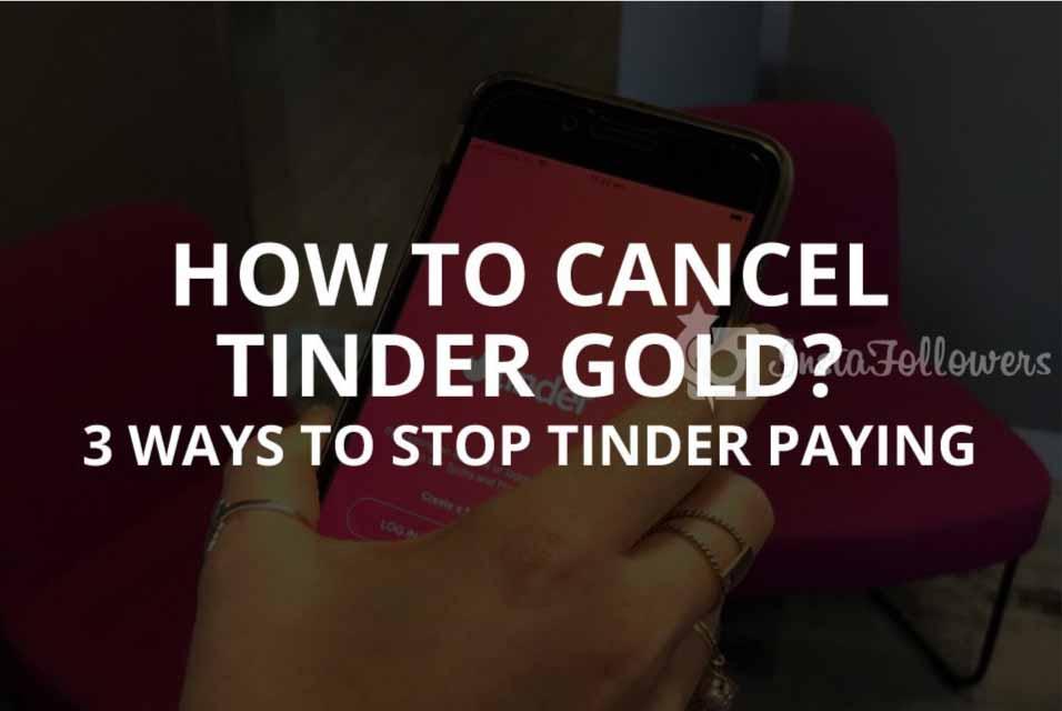 How to Cancel Tinder Gold: 3 Actual Ways