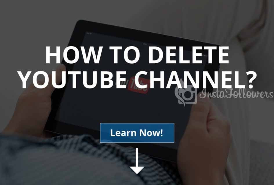 How to Delete YouTube Channel: Time to Move on
