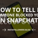 How to Tell If Someone Blocked You on Snapchat 2019