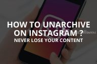 How to Unarchive on Instagram? (+What Is Unarchive?)
