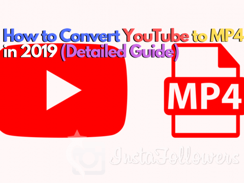 How to Convert YouTube to MP4 in 2019 (Detailed Guide)