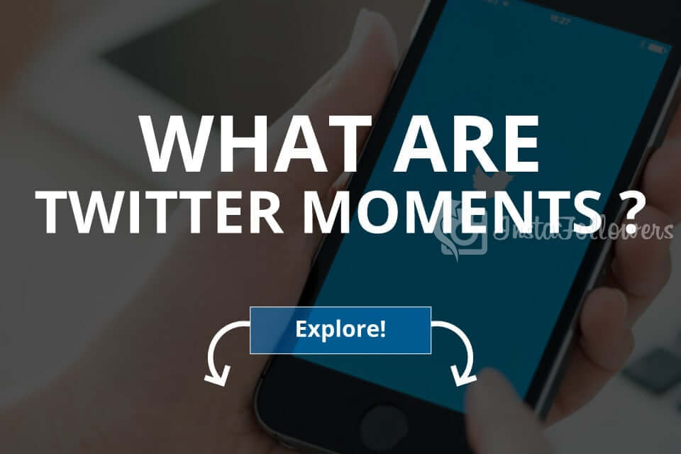 What Are Twitter Moments (How to Create One)