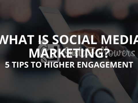 What Is Social Media Marketing? (5 Tips to Higher Engagement)