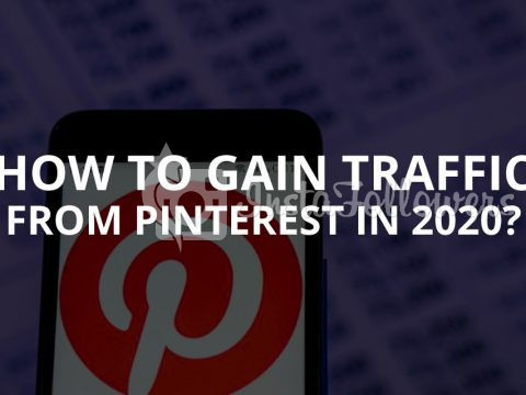 How to Gain Traffic from Pinterest in 2020?