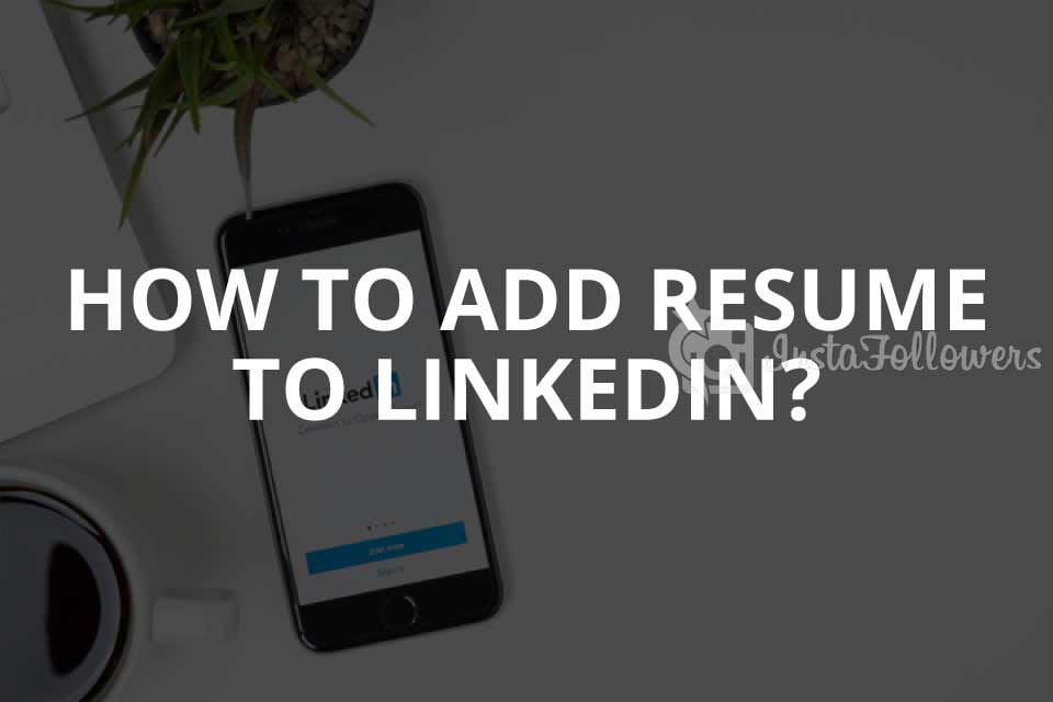 How to Add Resume to LinkedIn? (2020)