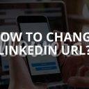How to Change LinkedIn URL? (2020)