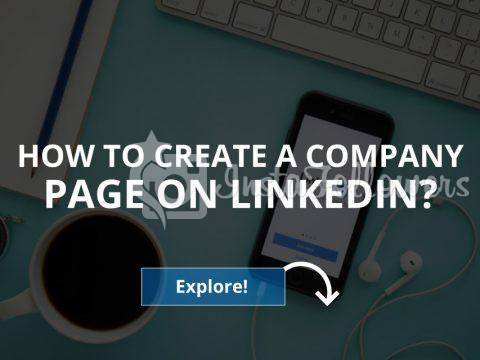 How to Create a Company Page on LinkedIn? (2020)