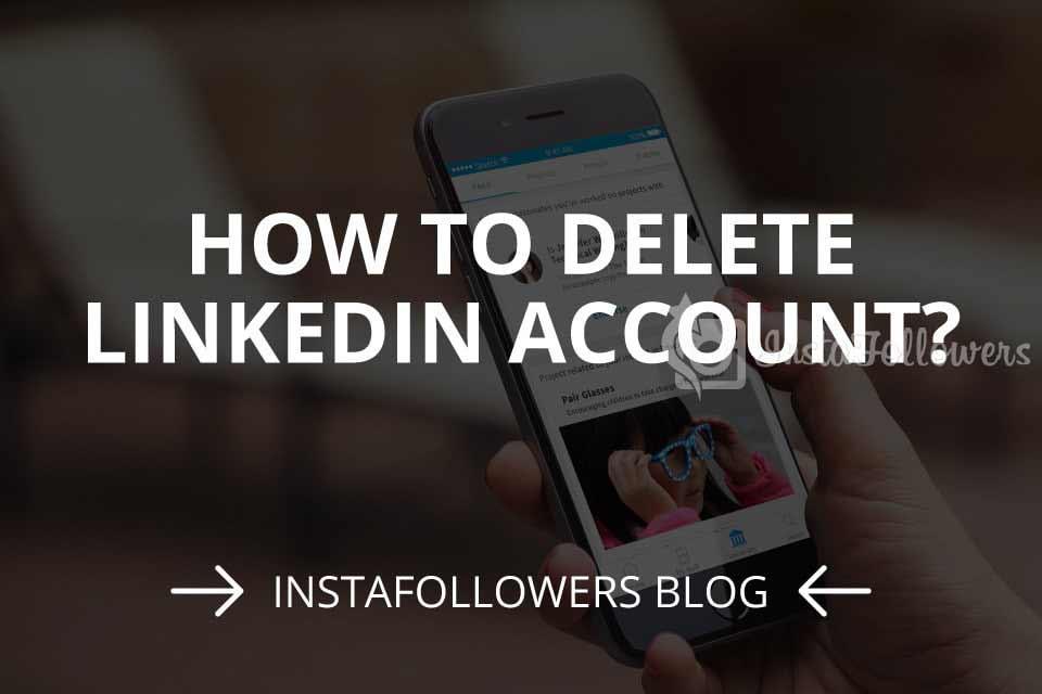 How to Delete LinkedIn Account? (2020)