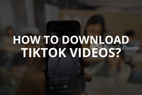 How to Download TikTok Videos? (2020)