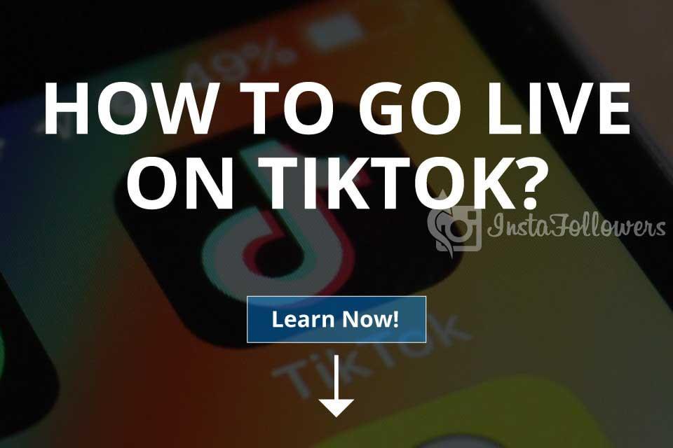 How to Go Live on TikTok? (2019)