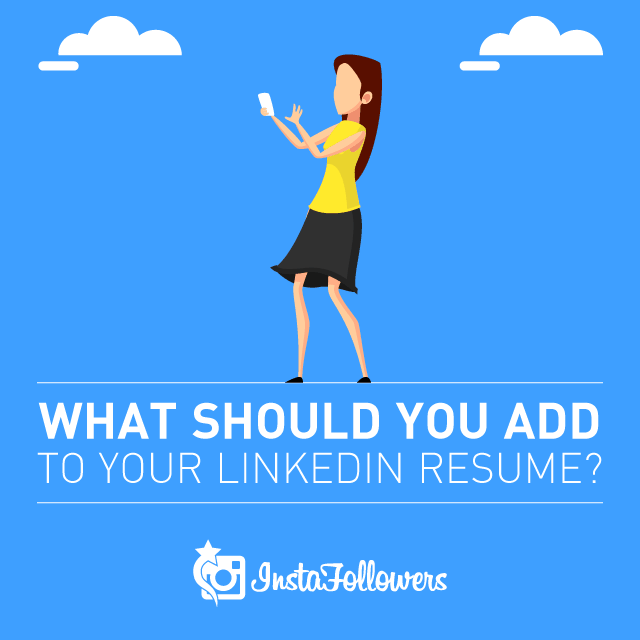 What Should You Add to Your LinkedIn Resume?