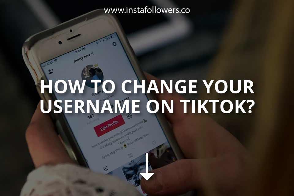 How To Change Your Username On Tiktok Instafollowers