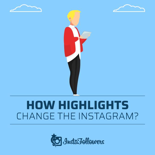 Comment les faits saillants changent-ils Instagram?
