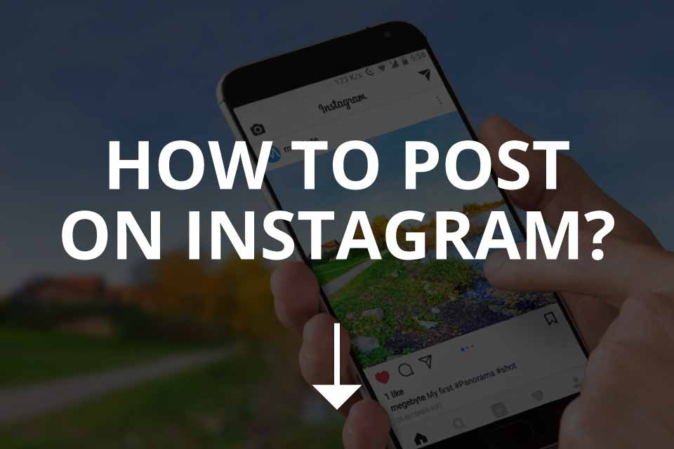 How to Post on Instagram (Your First Post)