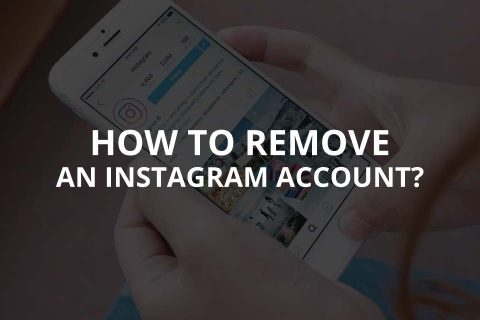 How to Remove An Instagram Account? (2020)