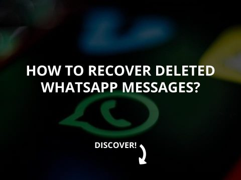 How to Recover Deleted WhatsApp Messages?