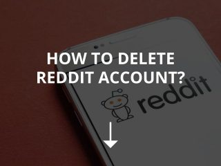 How to Delete Reddit Account? (2020)