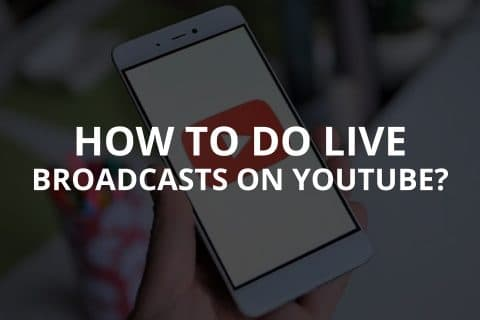 How to Do Live Broadcasts on YouTube (2021)