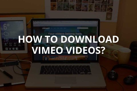 How to Download Vimeo Videos? [+Tools]
