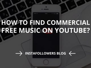 How to Find Commercial-Free Music on YouTube?