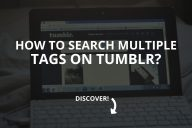 How to Search Multiple Tags on Tumblr? (2020)