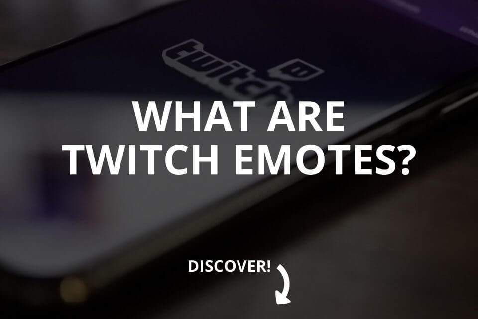 What Are Twitch Emotes & How to Make Them (2021)