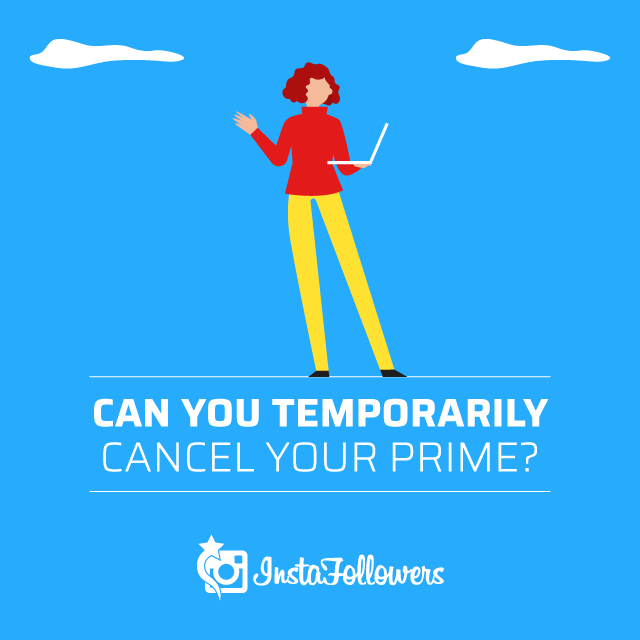 Can You Temporarily Cancel Your Prime