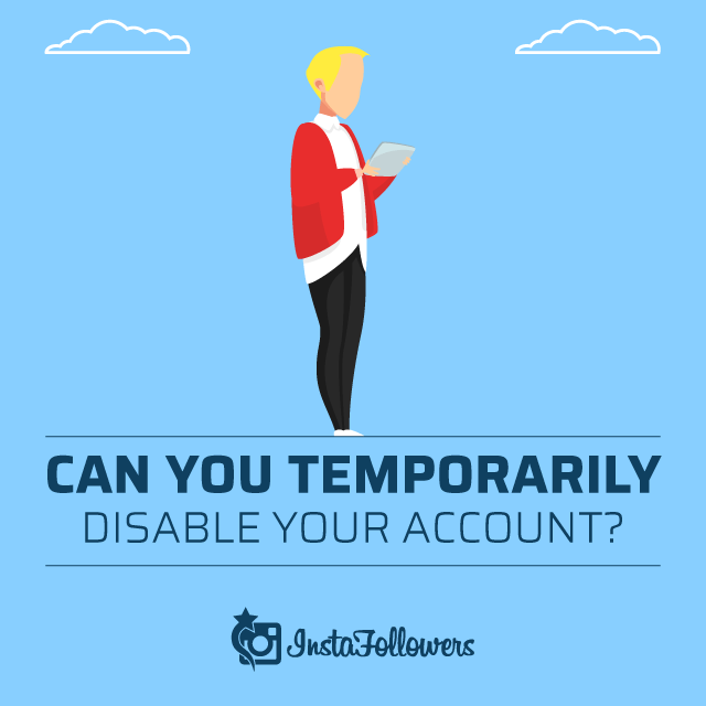 Can You Temporarily Disable Your Account