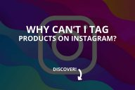 Why Can't I Tag Products on Instagram?
