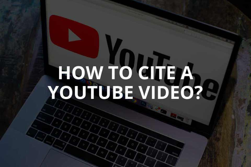 How to Cite a YouTube Video? (2020)