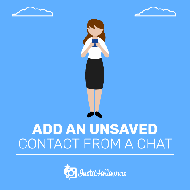 Add an Unsaved Contact From a Chat