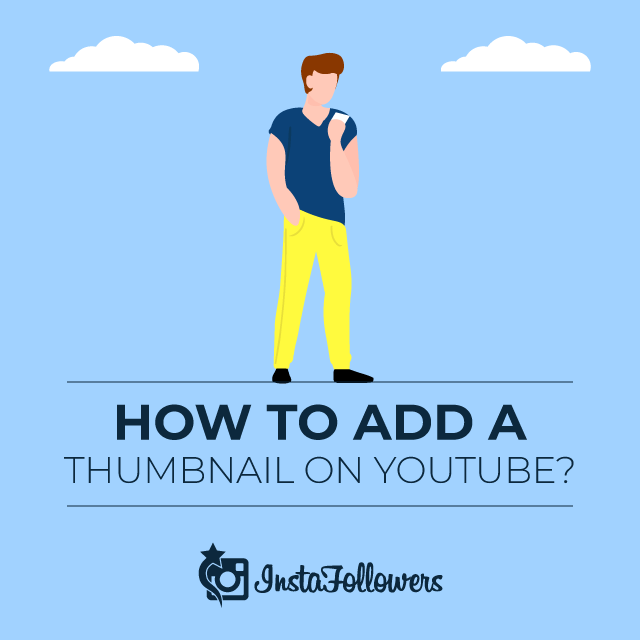 How to Add a Thumbnail on YouTube