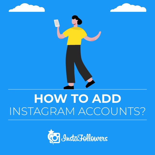 How to Add Instagram Accounts