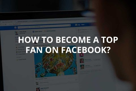 How to Become a Top Fan on Facebook?